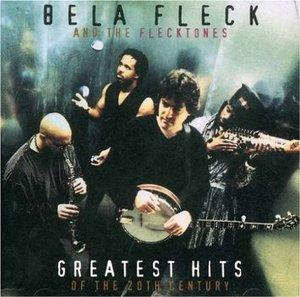 BELA FLECK - GREATEST HITS OF THE 20TH CENTURY (CD)