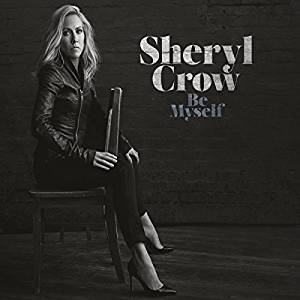 SHERYL CROW - BE MYSELF (CD)