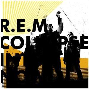 R.E.M. - COLLAPSE INTO NOW (CD)