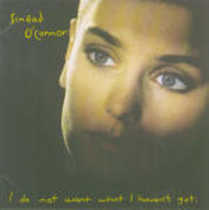 SINEAD O'CONNOR - I DO NOT WHAT I HAVEN'T GOT (CD)