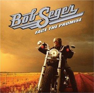 BOB SEGER - FACE THE PROMISE (CD)