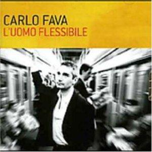L'UOMO FLESSIBILE CARLO FAVA (CD)