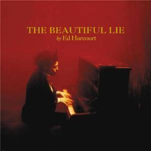 ED HARCOURT - THE BEAUTIFUL LIE (CD)