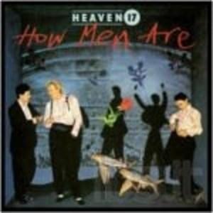HEAVEN 17 - HOW MEN ARE (CD)