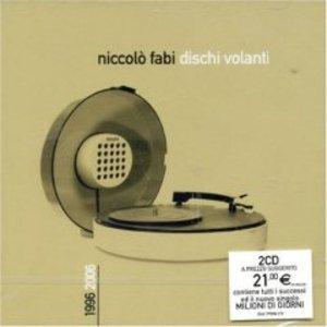 NICCOLO' FABI - DISCHI VOLANTI 1996 2006 -2CD (CD)