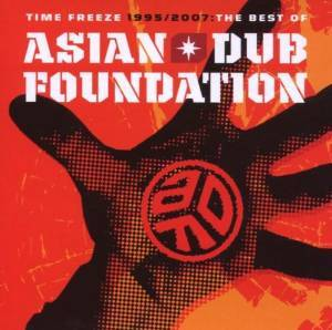 ASIAN DUB FOUNDATION - TIME FREEZE 1995/2007 THE BEST OF (CD)