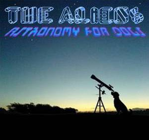ALIENS - ASTRONOMY FOR DOGS THE ALIENS (CD)
