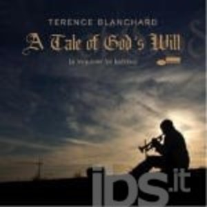 TERENCE BLANCHARD - A TALE OF GOD'S WILL (A REQUIEM FOR KATRINA) (CD)