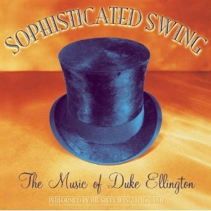 SOPHISTICATED SWING, THE MUSIC OF DUKE ELLINGTON (CD)