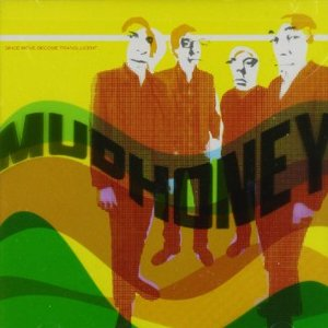 MUDHONEY - SINCE WE VE BECOME TRANSLUCENT (CD)