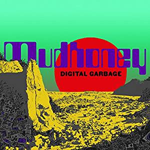 MUDHONEY - DIGITAL GARBAGE (CD)