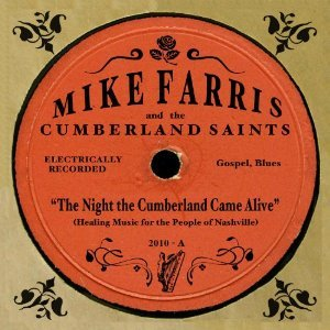 THE NIGHT THE CUMBERLAND CAME -MIKE FARRIS (CD)