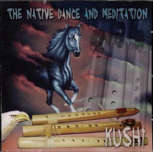 KUSH - THE NATIVE DANCE AND MEDITATION (CD)