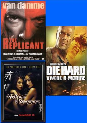 THE REPLICANT / DIE HARD - VIVERE O MORIRE / NAKED WEAPON (3 DV