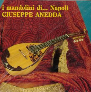 I MANDOLINI DI NAPOLI GIUSEPPE ANEDDA (CD)