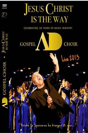 ANNO DOMINI GOSPEL CHOIR - JESUS CHRIST IS THE WAY -CD+DVD (DVD)