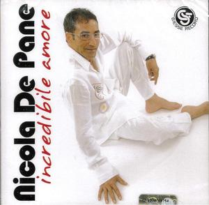 NICOLA DE PANE - INCREDIBILE AMORE (CD)
