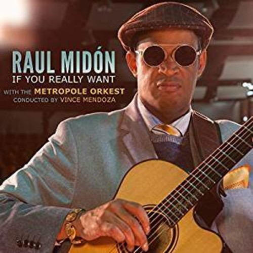 RAUL MIDON WITH METROPOLE ORKEST - IF YOU REALLY WANT (CD)