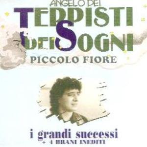 TEPPISTI DEI SOGNI - PICCOLO FIORE FEAT. ANGELO + 4 INEDITI (CD)