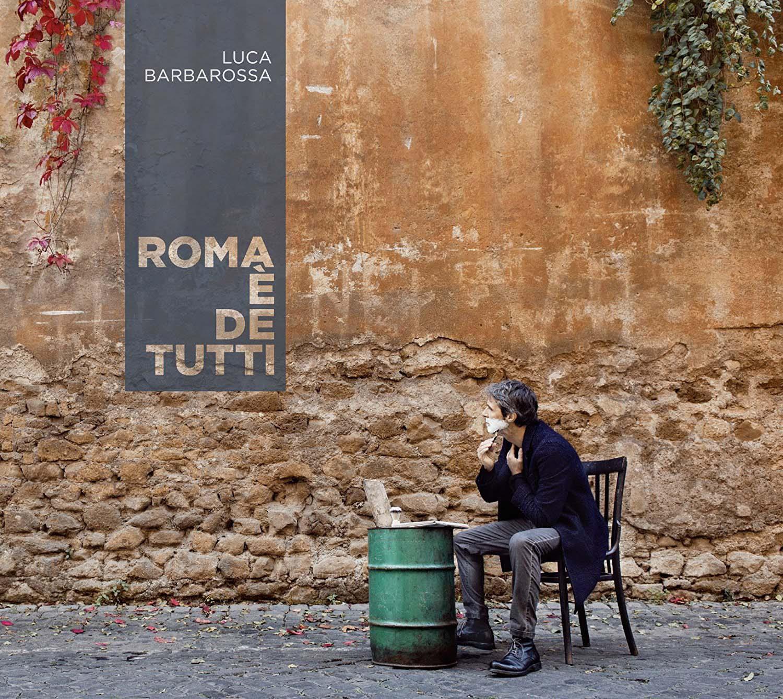 LUCA BARBAROSSA - ROMA E' DE TUTTI (CD)