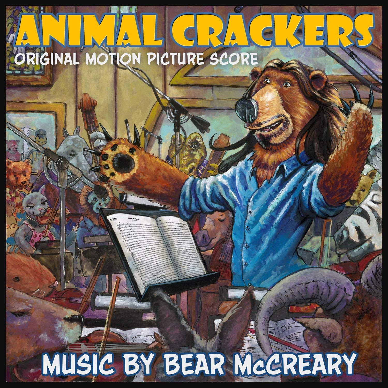BEAR MCCREARY - ANIMAL CRACKERS (ORIGINAL MOTION PICTURE SOUNDTR