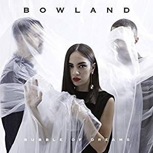 BOWLAND - BUBBLE OF DREAMS (CD)