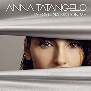 ANNA TATANGELO - LA FORTUNA SIA CON ME (SANREMO 2019) (CD)