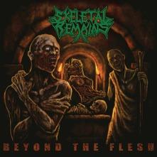 SKELETAL REMAINS - BEYOND THE FLESH (RE-ISSUE BONUS 2021) (CD)