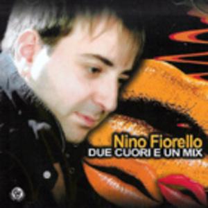 NINO FIORELLO - DUE CUORI E UN MIX (CD)