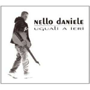 NELLO DANIELE - UGUALI A IERI (CD)