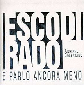 ADRIANO CELENTANO - ESCO DI RADO E PARLO ANCORA MENO (CD)