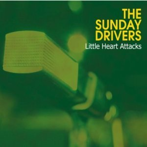 THE SUNDAY DRIVERS - LITTLE HEART ATTACKS (CD)