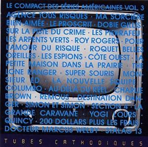 LE COMPACT DES SERIES AMERICAINES VOL. 3 (CD)