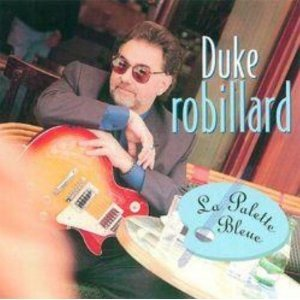 DUKE ROBILLARD - LA PALETTE BLEUE (CD)