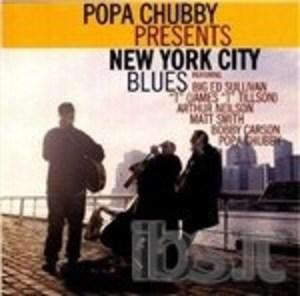 POPA CHUBBY PRESENTS NEW YORK CITY BLUES (CD)
