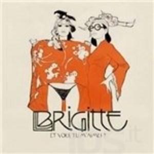 BRIGITTE - ET VOUS, TU M'AIMES? (CD)