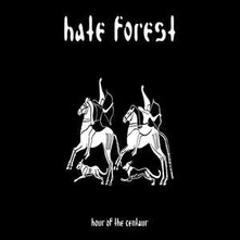 HATE FOREST - HOUR OF THE CENTAUR (CD)