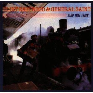 CLINT EASTWOOD & GENERAL SAINT - STOP THAT TRAIN (CD)