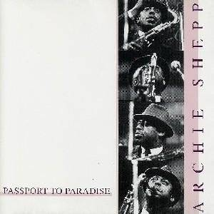 ARCHIE SHEPP - PASSPORT TO PARADISE (CD)