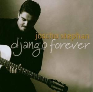 JOSCHO STEPHAN - DJANGO FOREVER (CD)