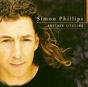 SIMON PHILLIPS - ANOTHER LIFETIME (CD)