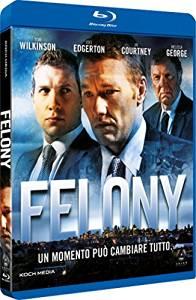 FELONY - BLU RAY