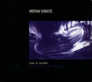 KRISTIAN SCHULTZE - BORN TO BREATHE IMPORT (CD)