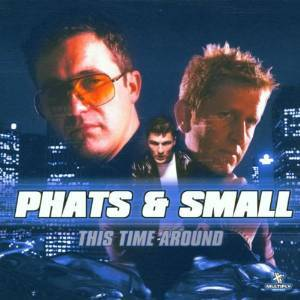 PHATS & SMALL - THIS TIME AROUND (CD)