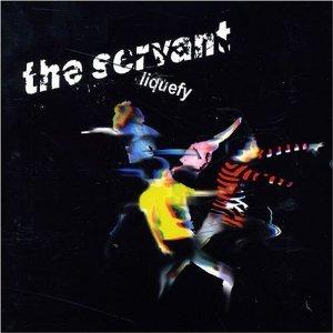 SERVANT - LIQUEFY (CD)