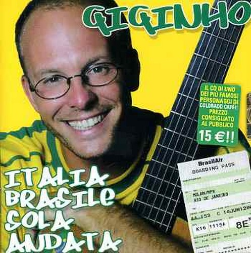 GIGINHO - ITALIA BRASILE SOLO ANDATA (CD)