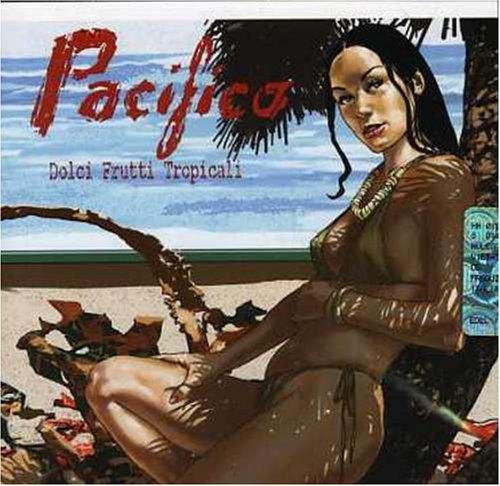 PACIFICO - DOLCI FRUTTI TROPICALI (CD)