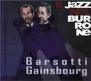 LEANDRO BARSOTTI - IL JAZZ NEL BURRONE -CD+LIBRO -ESENTE BARSOTTI CANTA GAINSBOURG (CD)