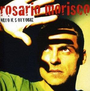 ROSARIO MORISCO - NATO IL 5 OTTOBRE (CD)