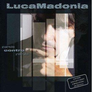 LUCA MADONIA - PAROLE CONTRO PAROLE (CD)